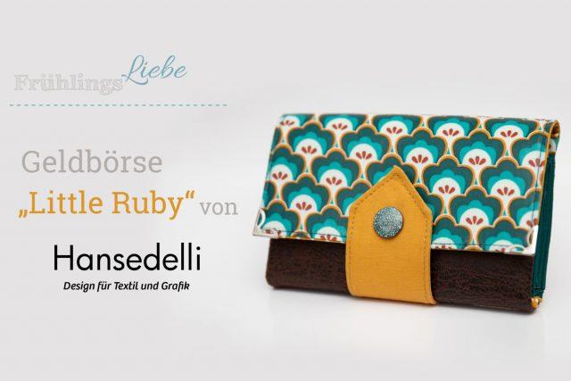 Little Ruby Hansedelli Videoanleitung kostenlos Geldbörse Schnittmuster Portemonnaie nähen Frühlingsliebe Druckknopf befestigen